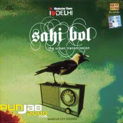Sahi Bol - The Urban Transmission CD