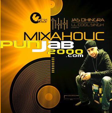 Mixaholic JAS DHINGRA the artist formerly known as LL COOL SINGH