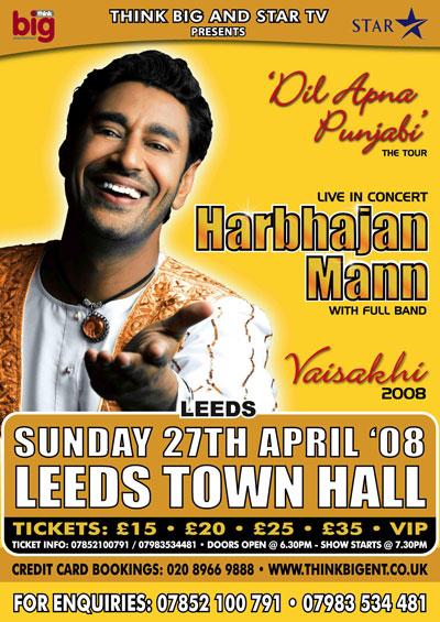 THE 'DIL APNA PANJABI' TOUR -Harbhajan Mann UK Tour 2008 Leeds 27/4/2008