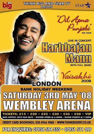 THE 'DIL APNA PANJABI' TOUR -Harbhajan Mann UK Tour 2008 Wembley Arena 3/5/2008
