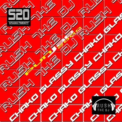 Rush the DJ - 'Chako Glassy' Ft Surinder Shinda