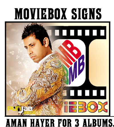 Aman Hayer Signs To Moviebox for a 3 album deal