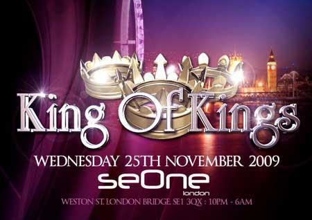 KING OF KINGS @ SE ONE, LONDON. 25/11/09.