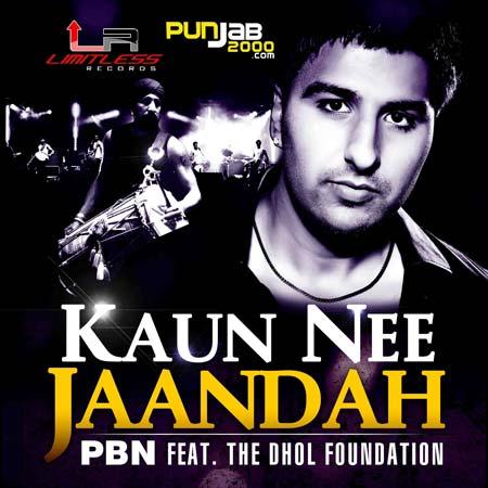 PBN - Kaun Nee Jaandah - Going for number 1!