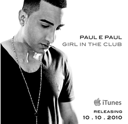 INTRODUCING PAUL E PAUL'S CLUB HIT 'GIRL IN THE CLUB'