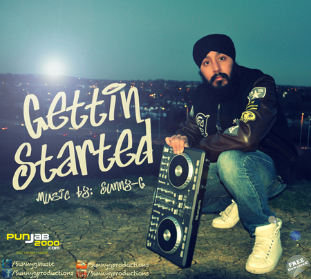 """SUNNY-G PRODUCTIONS """"GETTIN STARTED"""""""