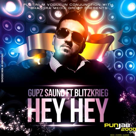Gupz Saund returns with 'Hey Hey' feat Blitzkrieg!