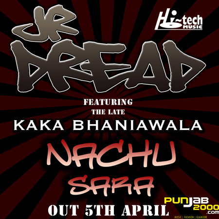 Jr Dread returns with 'Nachu Sara' featuring the legendary late Kaka Bhaniawala