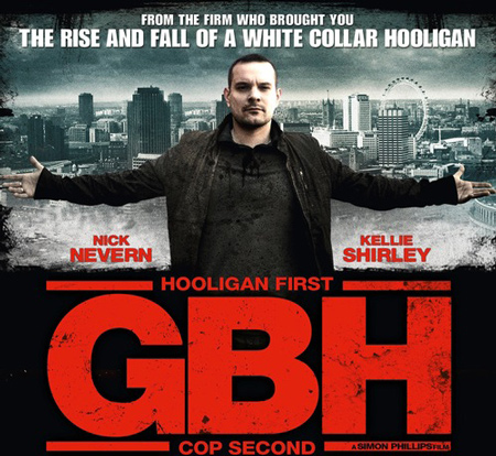 Good Cop-Bad Cop Thriller GBH Is A Gritty Tale of London Football Hooliganism Violence, & Vengeance