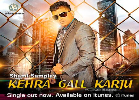 Kehra Gall Karju' - Shammi Samplay