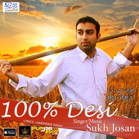 Sukh Josan: 100% Desi