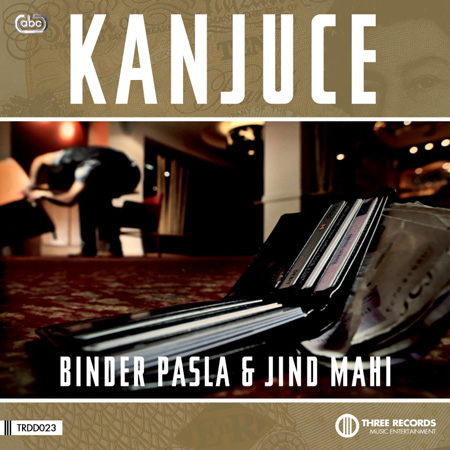 Father and Son Duo, Binder Pasla & Jind Mahi, Lift the Lid on the Relationship Between Men and Their Money with their New Track 'Kanjuce'