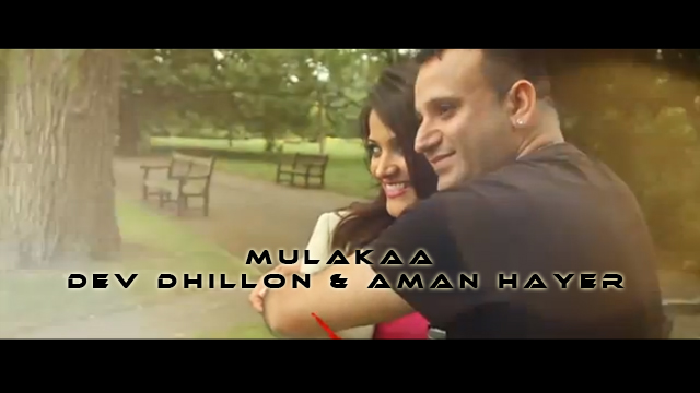 MULAKAAT | OFFICIAL VIDEO | DEV DHILLON & AMAN HAYER