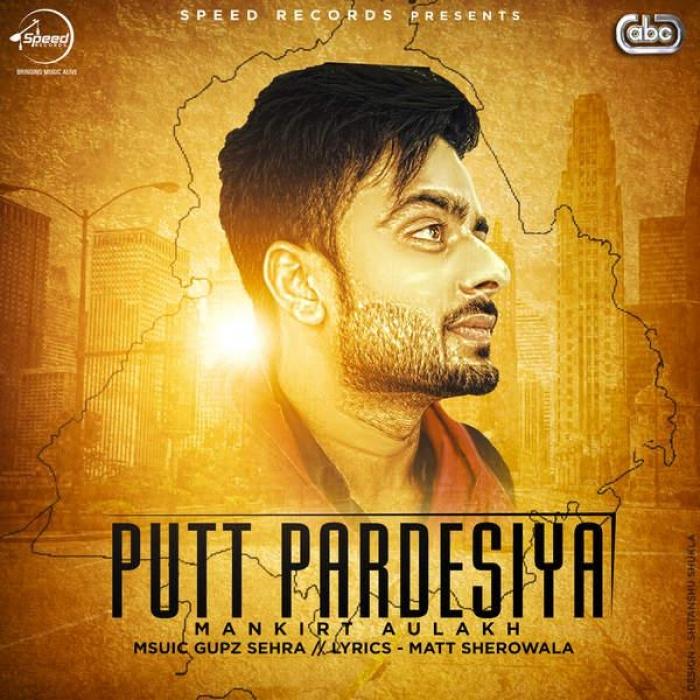 Putt-Pardesiya-Mankirt-Aulakh
