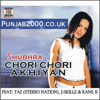 SHUBHRA - CHORI CHORI AKHIYAN
