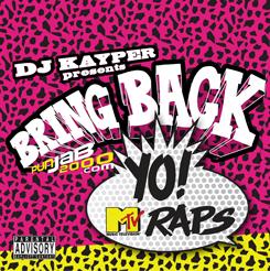DOWNLOAD BRING BACK YO! MTV RAPS MIXTAPE VOL. 1 Mixed By DJ Kayper