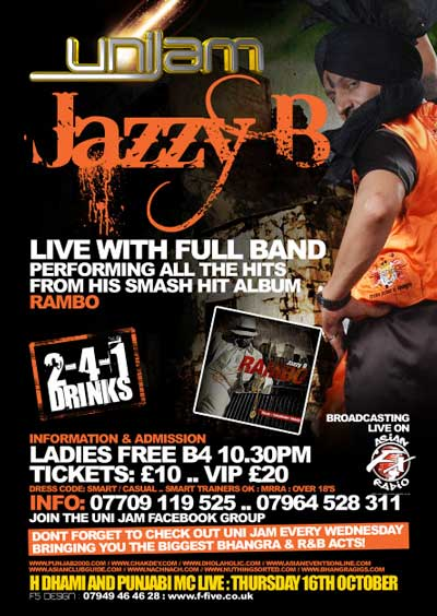 UNI JAM PRESENTS:- JAZZY B - LIVE ON STAGE PERFORMING FROM HIS BRAND NEW HIT ALBUM