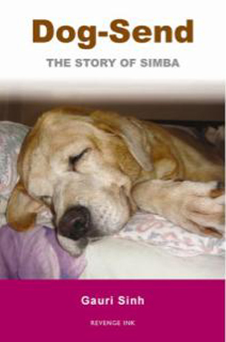 New Book Release: Dog-Send: The Story of Simba By Gauri Sinh