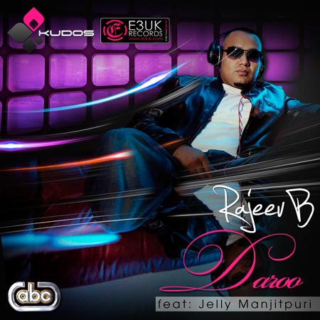 Rajeev B ft Jelly Manjitpuri 'Daroo'