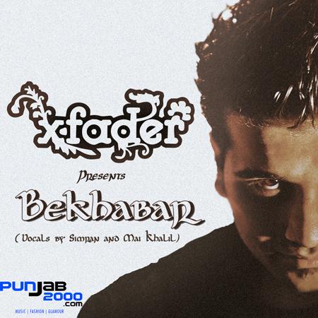 X FADER – 'Bekhabar' -