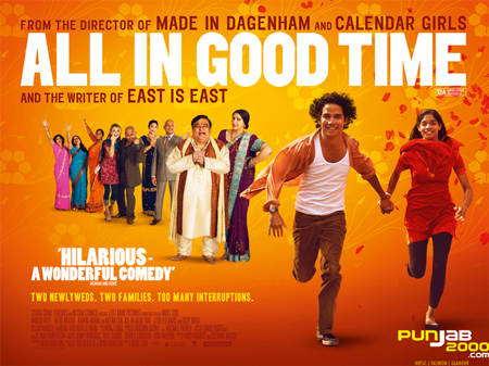 All in Good TIme: The latest offering from Ayub Khan Din, starring Reece Ritchie, Amara Karan, Meera Syal and Harish Patel - in cinemas May 2012