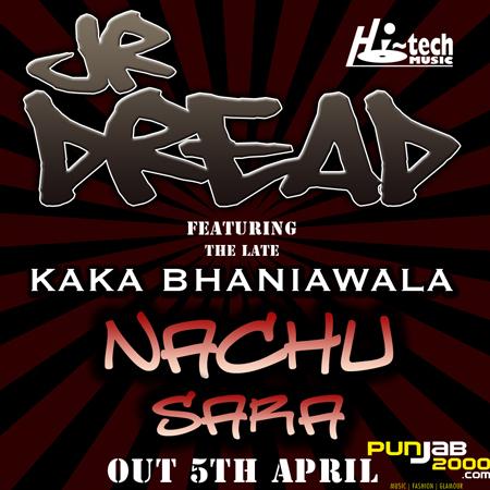 Jr Dread returns with 'Nachu Sara' featuring the legendary late Kaka Bhaniawala
