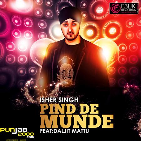 'Pind De Munde' by Isher Singh ft Daljit Mattu