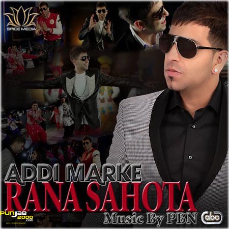 Rana Sahota teams up with PBN for 'ADDI MARKE'
