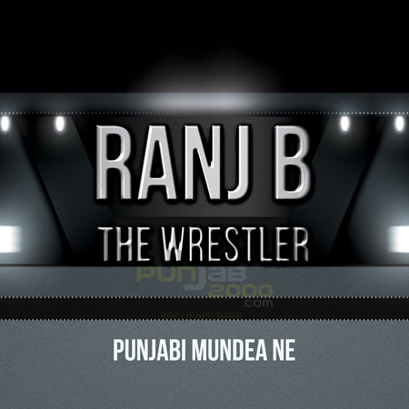 Ranj B - Punjabi Mundea Ne
