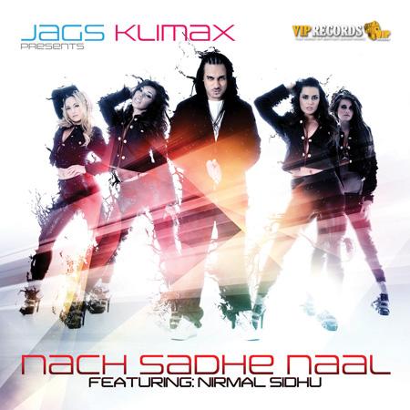 Jags Klimax ft Nirmal Sidhu – Nach Sadhe Naal
