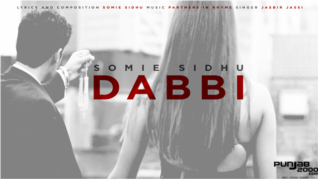 Dabbi Sommi Sidhu Ft Jasbir Jassi & Partners In Rhyme