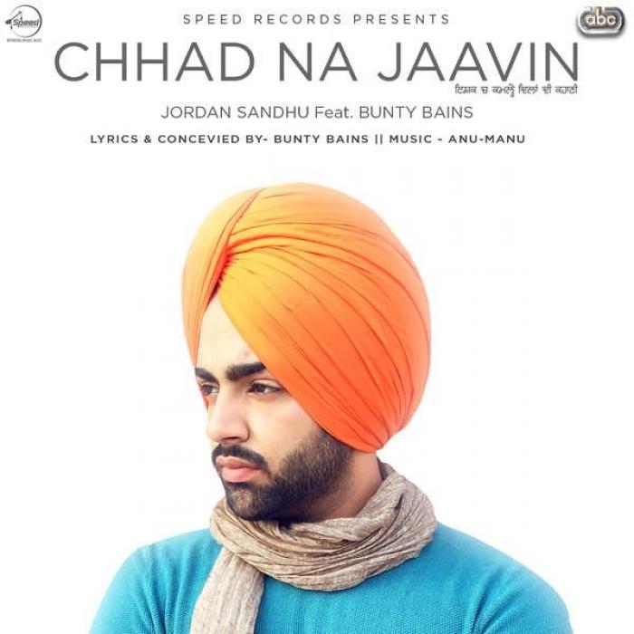 Chhad-Na-Jaavin-Jordan-Sandhu