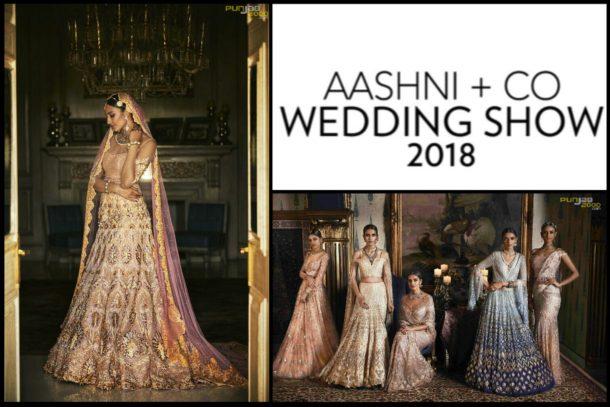 Aashni + Co Wedding Show 2018