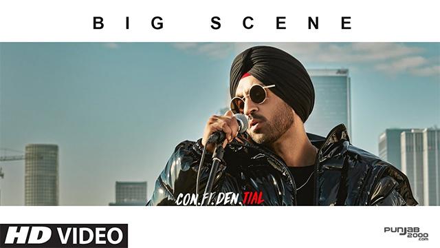 BIG SCENE   CON.FI.DEN.TIAL   Diljit Dosanjh