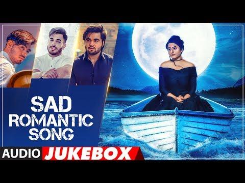 Sad Romantic Songs | Punjabi Audio Jukebox | Latest Punjabi