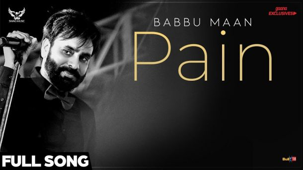 Babbu Maan - Pain (Full Song) | Ik C Pagal | Latest Punjabi