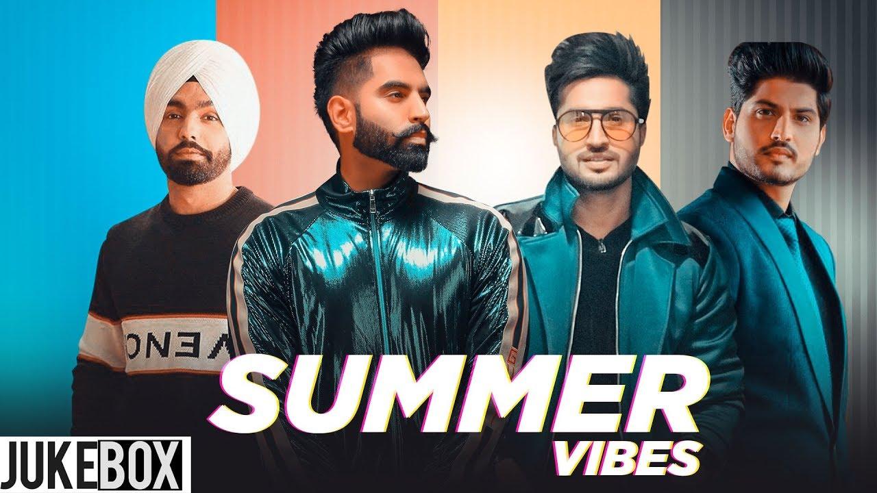 Summer Vibes Parmish Verma Gurnam Bhullar Ammy Virk Jassi