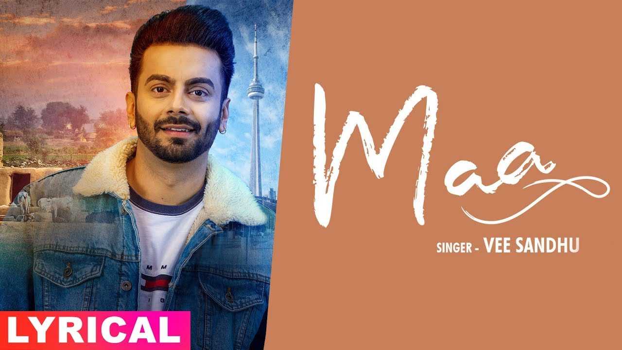 Maa (Official Lyrical)   Vee Sandhu   Mothers Day Special