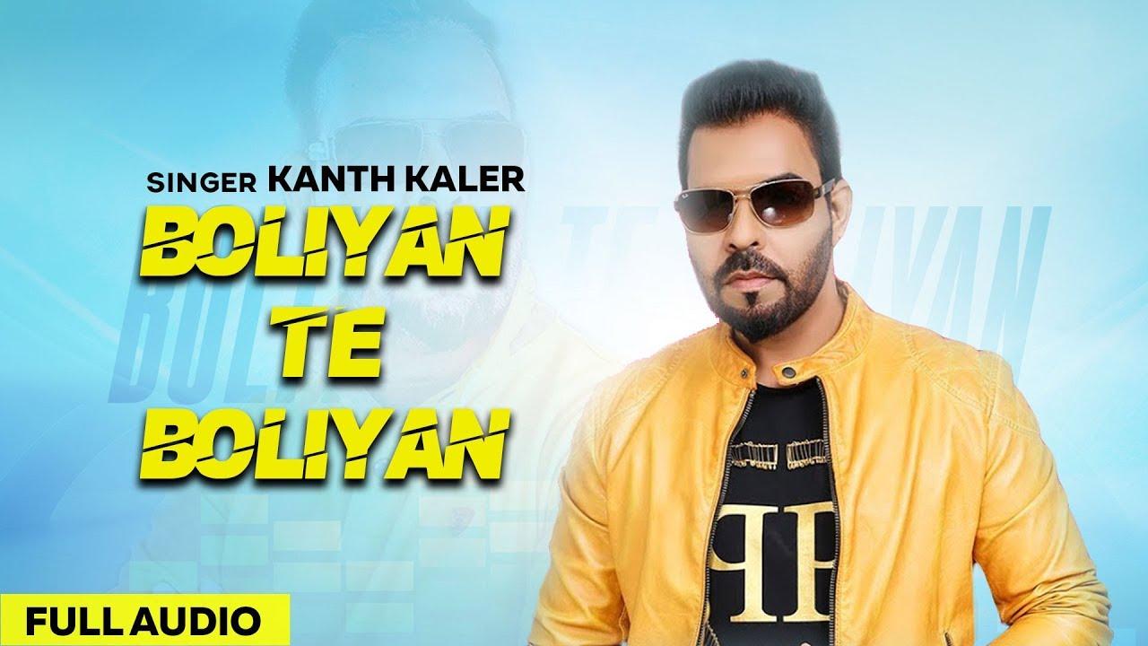 BoliyanTe Boliyan (Audio Song) | Kanth Kaler | Latest