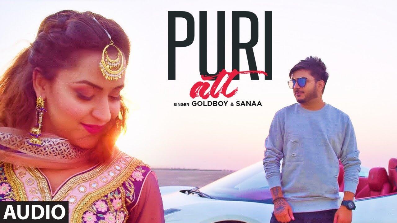 Puri Att (Full Audio Song) Goldboy Ft  Sanaa | AR Deep