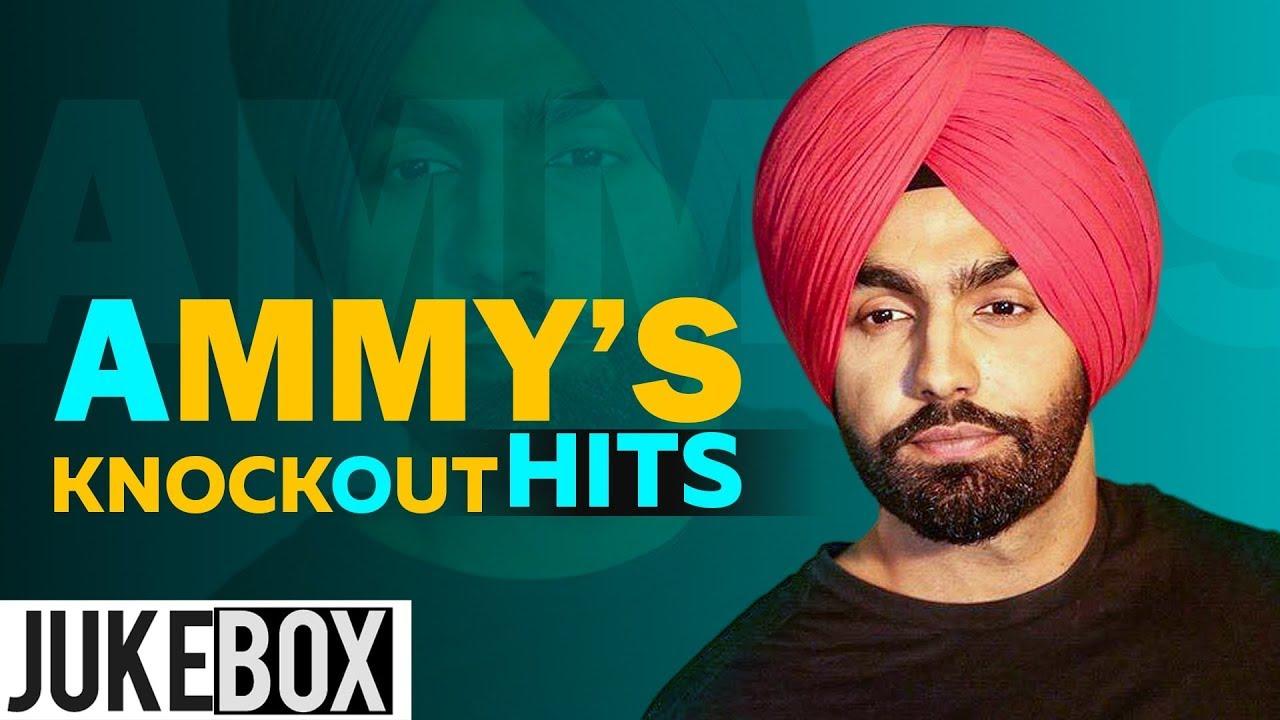 Ammys Knockout Hits (Video Jukebox)   Latest Punjabi Songs